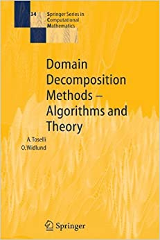 Book Domain Decomposition Methods - Algorithms and Theory (Springer Series in Computational Mathematics) Softcover reprint of edition by Toselli, Andrea, Widlund, Olof (2010)