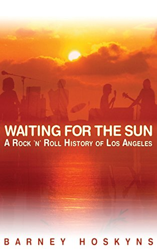 Historians Rock (Waiting for the Sun: A Rock & Roll History of Los Angeles)