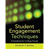 Student Engagement Techniques: A Handbook for College Faculty by Barkley. Elizabeth F. Published by Jossey-Bass (2009) Paperback