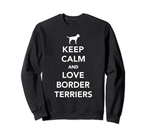Keep calm and love Border Terriers Sweatshirt ()