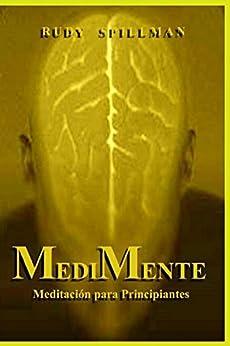 MediMente (Meditación para principiantes) de [Spillman, Rudy]