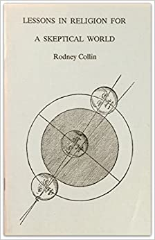 Lessons in Religion for a Skeptical World by Rodney Collin (1991-10-02)