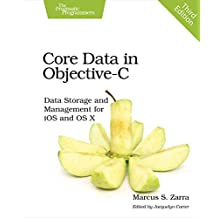 Core Data in Objective-C: Data Storage and Management for iOS and OS X