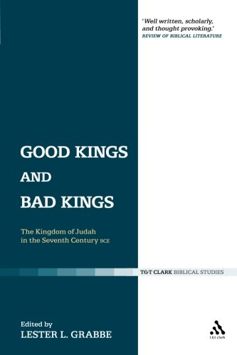 Good Kings and Bad Kings: The Kingdom of Judah in the Seventh Century BCE (The Library of Hebrew Bible/Old Testament Stu