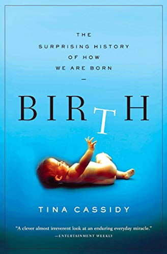 Birth: The Surprising History of How We Are Born