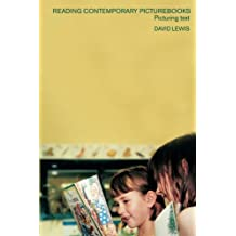 Reading Contemporary Picturebooks: Picturing Text