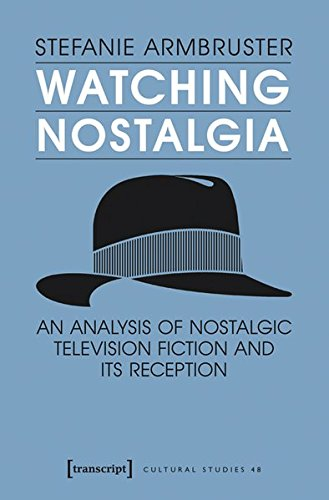 An Analysis of Nostalgic Television Fiction and its Reception (Cultural Studies) ()