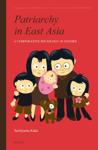 Patriarchy in East Asia: A Comparative Sociology of Gender (Intimate and the Public in Asian and Global Perspectives)