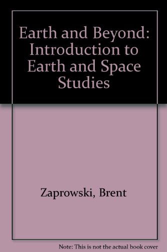 EARTH AND BEYOND: AN INTRODUCTION TO EARTH-SPACE SCIENCE