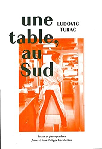 Une Table Au Sud Ludovic Turac French Edition Anne Garabedian