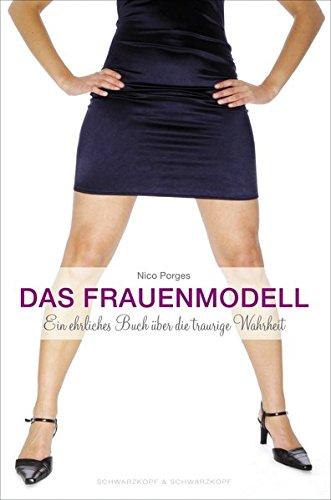 Das Frauenmodell. Ein ehrliches Buch über die traurige Wahrheit.