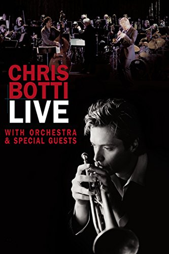 Chris Botti Live with Orchestra & Special Guests: Homecoming Concert by