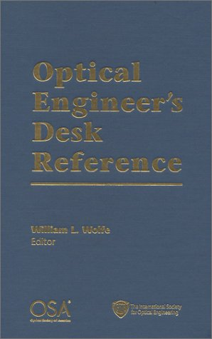 Optical Engineer's Desk Reference (SPIE Press Monograph Vol. PM131)