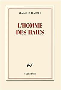 """Afficher """"L' homme des haies"""""""