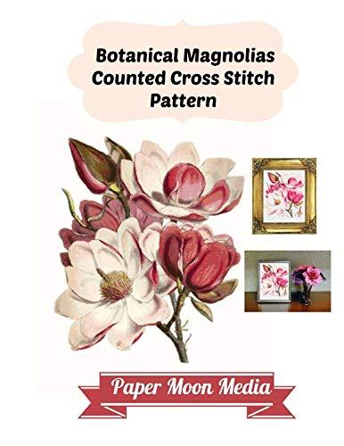 Botanical Magnolias Counted Cross Stitch Pattern (Botanicals Magnolia)
