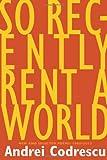 So Recently Rent a World, Andrei Codrescu, 1566893003