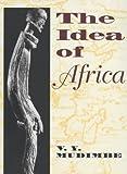 Idea of Africa, V.Y. Mudimbe, 0852552343