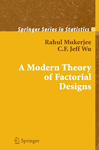 - A Modern Theory of Factorial Design (Springer Series in Statistics)