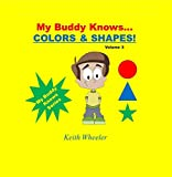 My Buddy Knows...Colors & Shapes