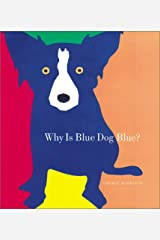 Why Is Blue Dog Blue? Hardcover