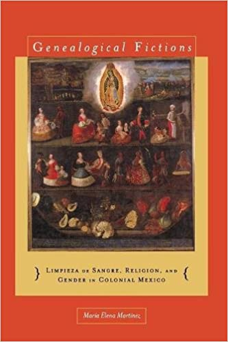 Genealogical Fictions: Limpieza de Sangre, Religion, and Gender in Colonial Mexico: María Elena Martínez: 9780804776615: Amazon.com: Books