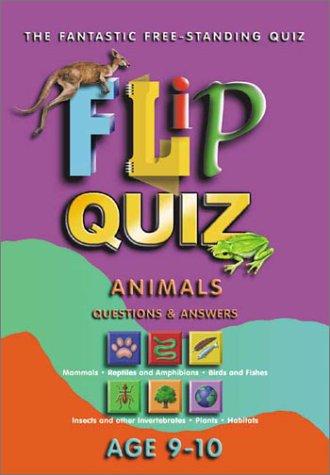 Animals Age 9-10: Flip Quiz: Questions & Answers (Flip Quiz series) (Animal Quiz Questions And Answers For Adults)