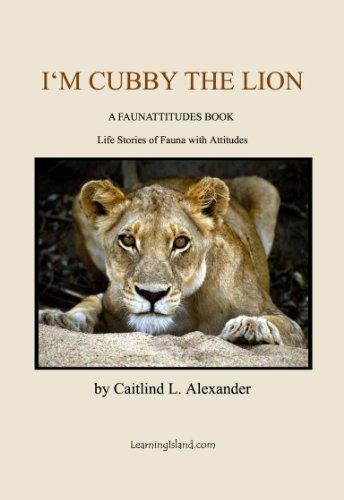 I'm Cubby the Lion (A Faunattitudes Book Book 1) ()
