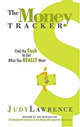 The Money Tracker: Find the Cash to Get What You Really Want