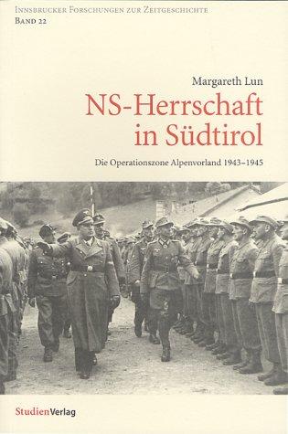 NS-Herrschaft in Südtirol: Die Operationszone Alpenvorland 1943-1945 (Innsbrucker Forschungen zur Zeitgeschichte)