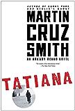 Tatiana: An Arkady Renko Novel (Arkady Renko Series Book 8)