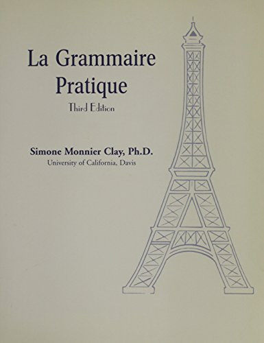 La Grammaire Practique: A Companion to Any French Textbook (French Edition)