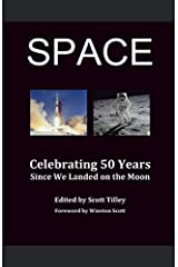 SPACE: Celebrating 50 Years Since We Landed on the Moon Paperback