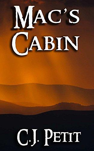 Mac's Cabin by [Petit, C.J.]