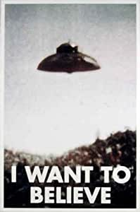 Amazoncom I Want to Believe Poster XFiles UFO AwesomeX Files I Want To Believe Poster