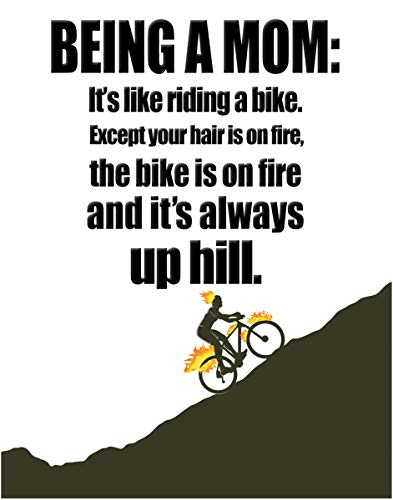 - Being A Mom Is Like Riding A Bike -Art Print Quote - 11x14 Unframed Photo Print - Great Gift For The House, Nursery, Party Cave, Game Room - Female Decor Poster - Gift Under $25