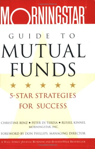 The Morningstar Guide to Mutual Funds: 5-Star Strategies for Success