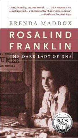 Rosalind Franklin : The Dark Lady of DNA