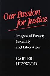 Our Passion for Justice: Images of Power, Sexuality and Liberation