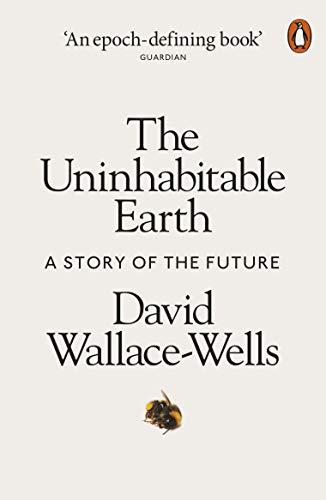 The Uninhabitable Earth por David Wallace-Wells