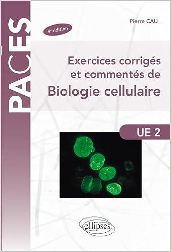 Livre Exercices corrigés & commentés de biologie cellulaire pdf