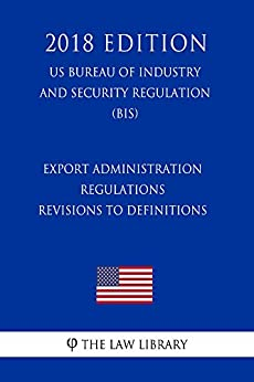 Export administration regulations revisions to - Bureau of export administration ...