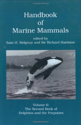 Handbook of Marine Mammals, Volume 6: The Second Book of Dolphins and the Porpoises