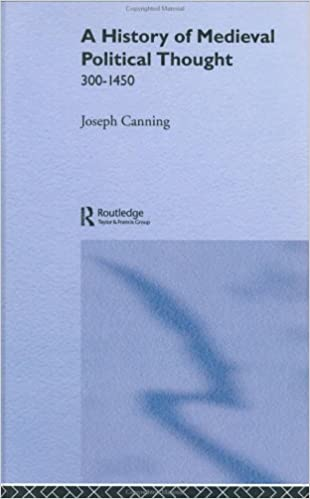A history of medieval political thought 300 1450 joseph canning a history of medieval political thought 300 1450 joseph canning 9780415013499 amazon books fandeluxe Images