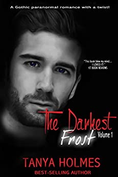 The Darkest Frost: Vol 1 of a 2-part serial (TDF, #1) by [Holmes, Tanya]