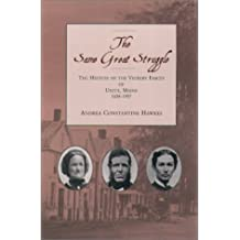 The Same Great Struggle: The History of the Vickery Family of Unity, Maine, 1634-1997