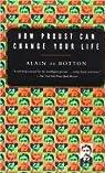 how Proust Can Change your Life par de Botton