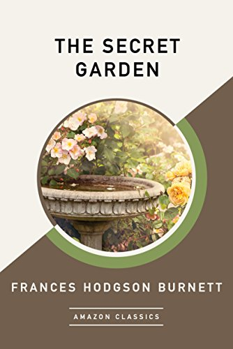 The Secret Garden (AmazonClassics Edition) by [Hodgson Burnett, Frances]
