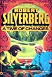 Time of Changes, Robert A. Silverberg, 0446340618