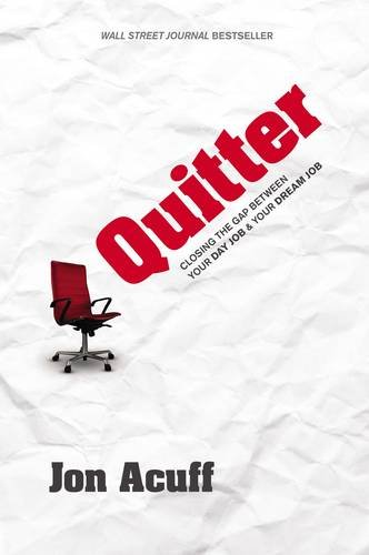 Quitter: Closing the Gap Between Your Day Job & Your Dream Job
