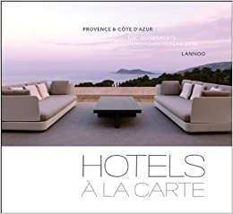 Hotels a La Carte: Provence and Cote D Azur